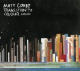 Transition To Colour (EP) Lyrics Matt Corby