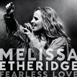 Fearless Love Lyrics Melissa Etheridge