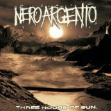 Three Hours Of Sun Lyrics NeroArgento