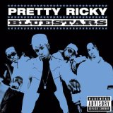 Bluestars 2 Lyrics Pretty Ricky