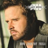 How Country Feels Lyrics Randy Houser