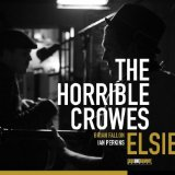 Elsie Lyrics The Horrible Crowes