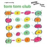 Boom Boom Chi Boom Boom Lyrics Tom Tom Club