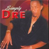 Simply Dre' Lyrics Andre' Lee