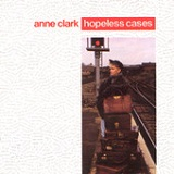 Hopeless Cases Lyrics Anne Clark