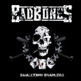 Smalltown Brawlers Lyrics Bad Bones