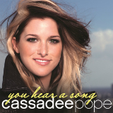 You Hear a Song (Single) Lyrics Cassadee Pope