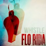 Whistle (Single) Lyrics Flo Rida