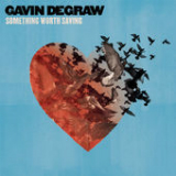 Something Worth Saving Lyrics Gavin DeGraw