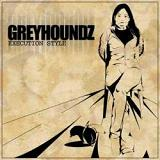 Execution Style Lyrics Greyhoundz