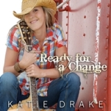 Ready for a Change - Single Lyrics Katie Drake