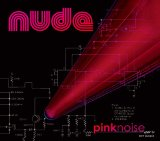 Pink Noise Lyrics Nude