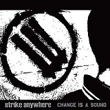 Change Is A Sound Lyrics Strike Anywhere