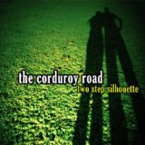 Two Step Silhouette Lyrics The Corduroy Road