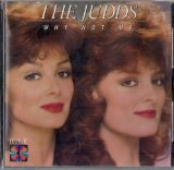 Why Not Me Lyrics The Judds