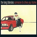 Someone to Drive You Home Lyrics The Long Blondes