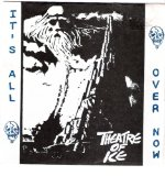 Its All Over Now Lyrics Theatre Of Ice