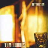 Better Son Lyrics Tom Rhodes