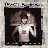 The burdens if being upright Lyrics Tracy Bonham