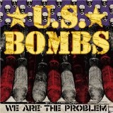 We Are The Problem Lyrics U S Bombs