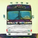 Lost Highway Lyrics Willie Nelson