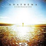 We're Here Because We're Here Lyrics Anathema