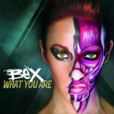 What You Are (Electro Pop Mix) (Single) Lyrics Bex