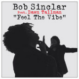 Feel the Vibe (Single) Lyrics Bob Sinclar