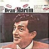 You Can't Love 'Em All Lyrics Dean Martin