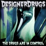The Drugs Are In Control Lyrics Designer Drugs