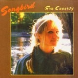 Songbird Lyrics Eva Cassidy