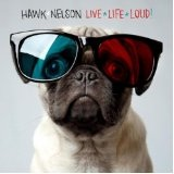 Live Life Loud Lyrics Hawk Nelson