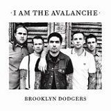 Brooklyn Dodgers (Single) Lyrics I Am The Avalanche