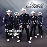 Reuniendo Corazones Lyrics La Reunion Nortena