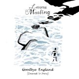 Goodbye England (Covered In Snow) (Single) Lyrics Laura Marling
