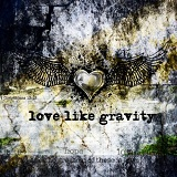 Love Like Gravity (EP) Lyrics Love Like Gravity