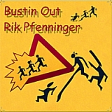 Bustin Out Lyrics Rik Pfenninger