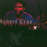 Who's Been Talkin' Lyrics Robert Cray