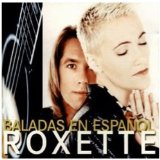 Balads En Espanol Lyrics Roxette