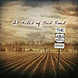 21 Miles of Bad Road Lyrics The 484 South Band