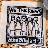 Stripped Lyrics We The Kings
