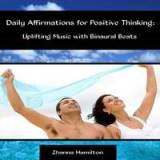 Daily Affirmations for Positive Thinking: Uplifting Music With Binaural Beats Lyrics Zhanna Hamilton