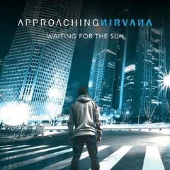 Waiting For The Sun Lyrics Approaching Nirvana