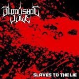 Slaves To The Lie (EP) Lyrics Bloodshot Dawn