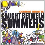 Caught Between Summers Lyrics Connor Thuotte