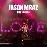 Life Is Good (EP) Lyrics Jason Mraz