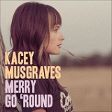 Merry Go 'Round (Single) Lyrics Kacey Musgraves