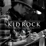 Racing Father Time (EP) Lyrics Kid Rock