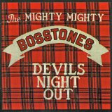 Devils Night Out Lyrics Mighty Mighty Bosstones