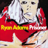 Prisoner Lyrics Ryan Adams